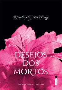 Desejos dos Mortos - Kimberly Derting