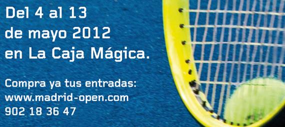 Mutua Madrid Open 2012, del 4 al 13 de mayo en la Caja Mágica