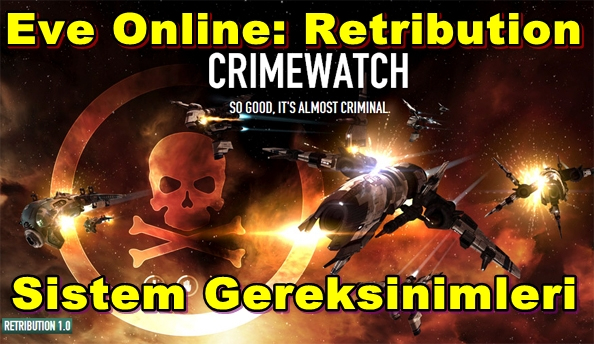 Eve Online: Retribution PC Sistem Gereksinimleri