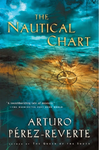 "a literary analysis of the nautical chart by arturo perez reverte Praise for the nautical chart ""a work whose intentional, delicious, and  old-fashioned blurring of the distinction between high literature and pop."