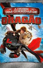 Dragões A Origem das Corridas de Dragão