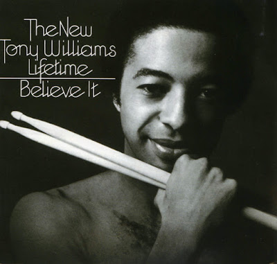 the New Tony Williams' Lifetime ~ 1975 ~ Believe It