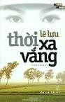 Thời xa vắng: tiểu thuyết - Lê Lựu