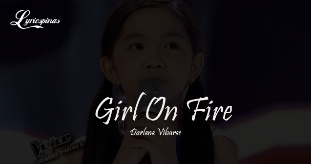 Darlene Vibares Girl On Fire lyrics