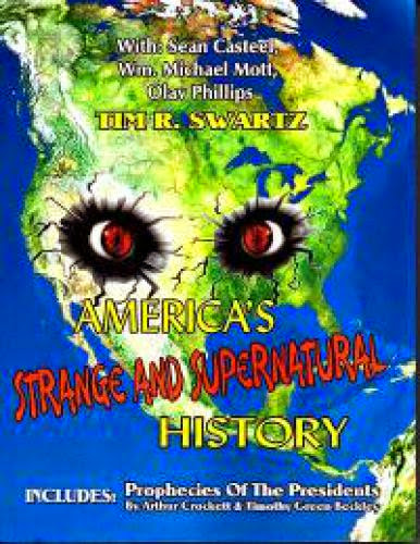 Americas Strange And Supernatural History Proof Positive That We Are A Weird Nation