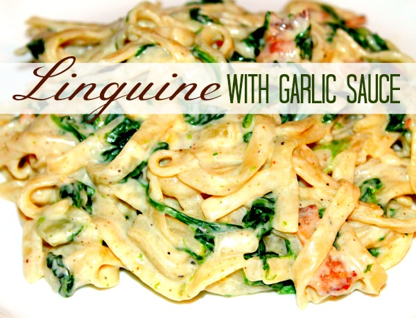 Linguine with Garlic Sauce | A New Favorite!