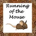 Running of the Mouse