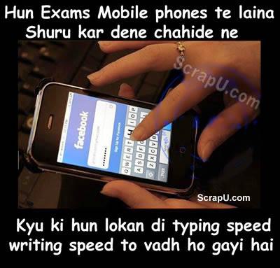 Exam me mobile pe paper karwa lena chahiye because humari typind writing speed se jyada hai :P - Funny-Punjabi-Pics Punjabi pictures