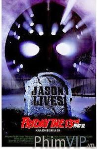 Thứ 6 Ngày 13 Phần 6: Jason Sống Lại - Friday The 13th Part 6 - Jason Lives poster