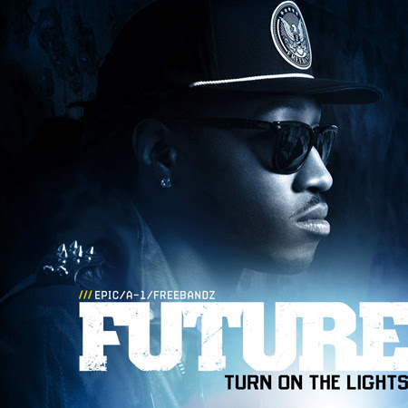 Future - Turn On The Lights Lyrics, YouTube 100