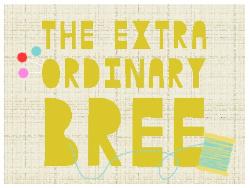 Extra Ordinary Bree