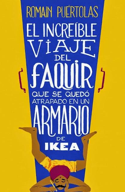 El increíble viaje del faquir que se qeudó atrapado en un armario de IKEA,d e Romain Puértolas
