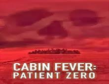 فيلم Cabin Fever: Patient Zero