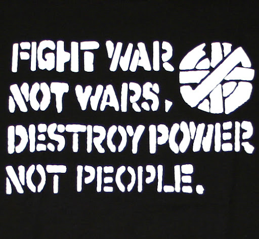 Fight War, Not Wars. Fight Power, Not People.