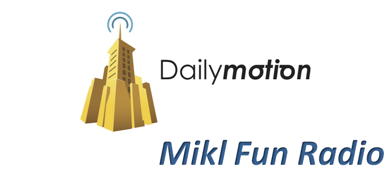 DAILYMOTION : MIKL FUN RADIO
