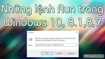 Những lệnh Run trong Windows 10, 8.1,8,7 bạn nên biết