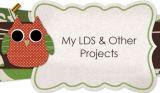 My LDS & Other Projects