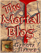The Mortal Blog by Dakota Banks