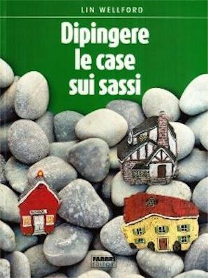 Manuale: Lin Wellford – Dipingere le case sui sassi (1997) Ita