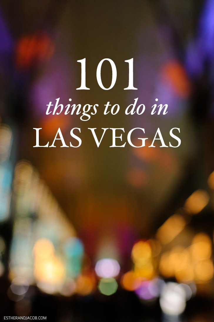 101 Things to Do Las Vegas (The Ultimate Las Vegas Bucket List).