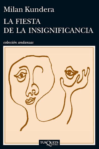 La fiesta de la insignificancia (Milan Kundera)