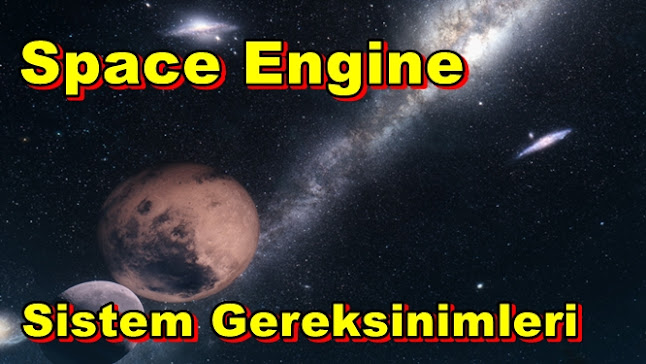 Space Engine PC Sistem Gereksinimleri