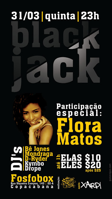FLORA MATOS SE APRESENTA NA FESTA BLACK JACK : QUI 31/03 @ FOSFOBOX/RJ