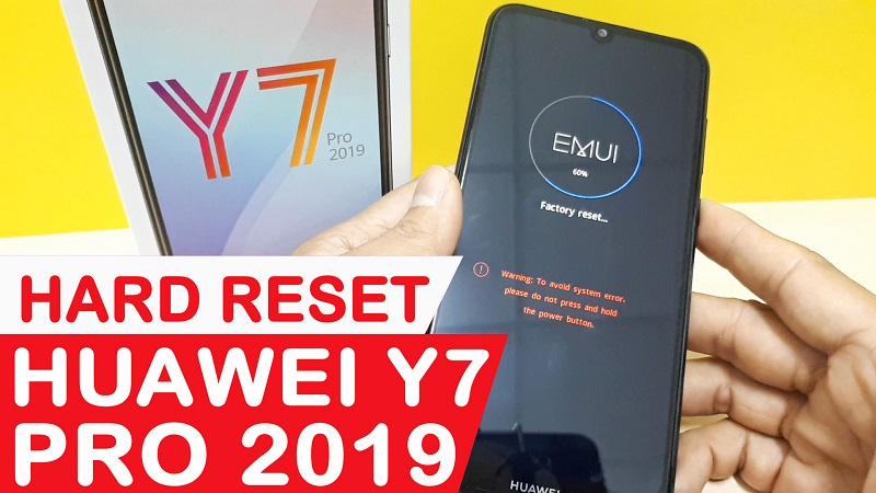 Hướng dẫn Hard Reset Huawei Y7 Pro 2019