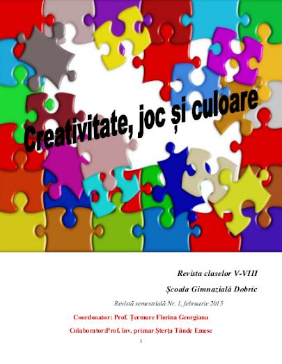 ed5 (ELECTRONIC - revistă scolara) creativitate, joc și culoare_ȘCOALA GIMNAZIALĂ _Dobric_Dobic_BISTRIțA-NăSăUD