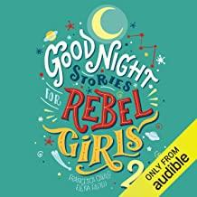Goodnight Stories for Rebel Girls 2: 100 More Stories of Extraordinary Women