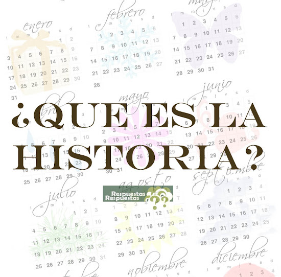 Qué es la Historia.