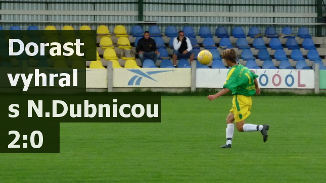 Dorast vyhral s N.Dubnicou 2:0