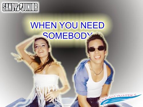 When You Need Somebody / Esse Alguém é Você