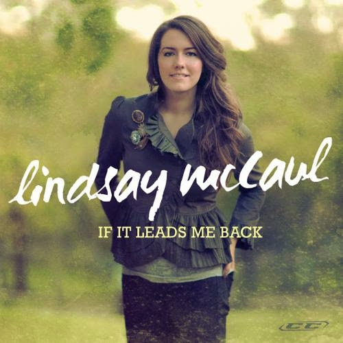 Lindsay Mccaul If It Leads Me Back 2012 English Christian Songs Download