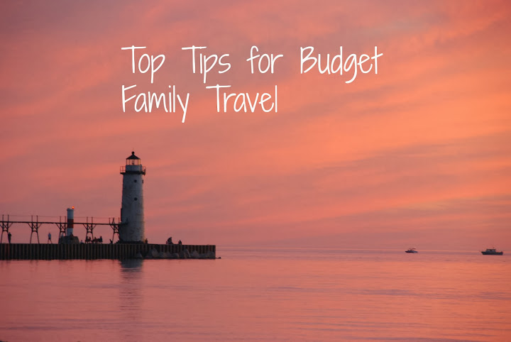 Top 10 tips for Budget Family Travel