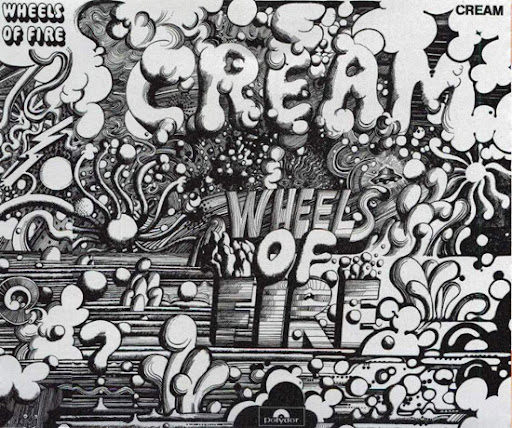 Wheels of Fire, Cream