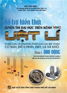 Bổ trợ kiến thức luyện thi đại học môn Vật lý - Chu Văn Biên