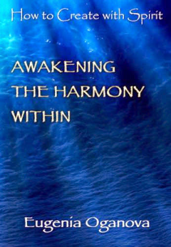 Awakening The Harmony Within By Eugenia Oganova Book Review