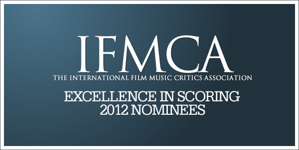 International Film Critics Association (IFMCA) 2012 Award Nominees Announced