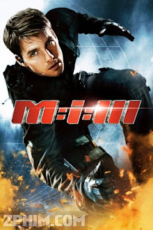 Nhiệm Vụ Bất Khả Thi 3 - Mission: Impossible 3 (2006) Poster