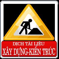 Dịch chuyên ngành các tài liệu về hồ sơ thầu xây dựng, năng lực doanh nghiệp, báo cáo tiến độ công trình xây dựng