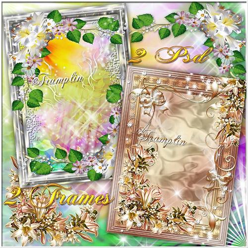2 Рамки  для фото с лилиями – А запах лилии  плыл, звал, он волновал, будил, ласкал