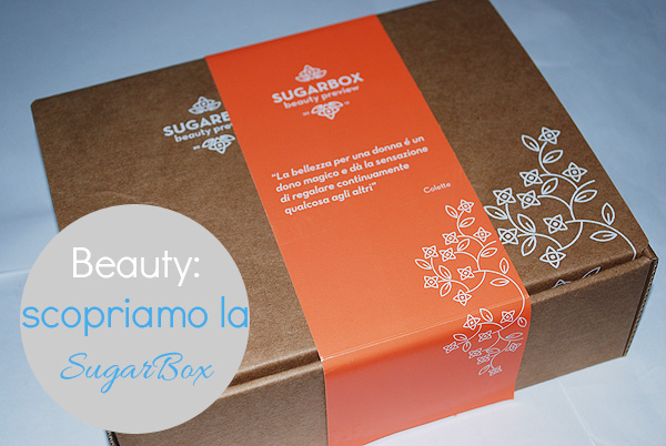 Beauty // Scopriamo la SugarBox!