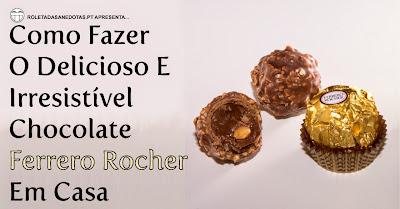 Como fazer o chocolate Ferrero Rocher em casa