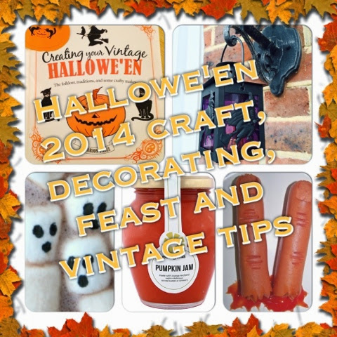 Hallowe'en 2014 crafts, decorating, feast and vintage tips