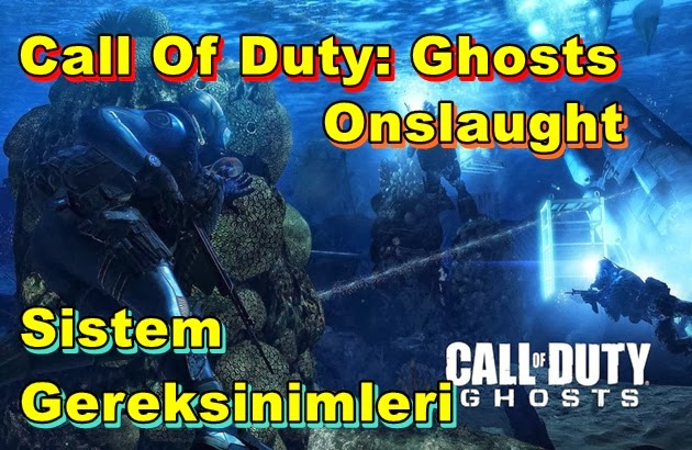 Call Of Duty: Ghosts – Onslaught PC Sistem Gereksinimleri