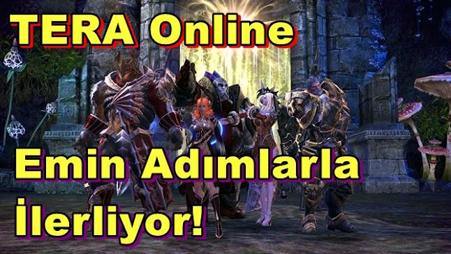 TERA Online Emin Adımlarla İlerliyor!