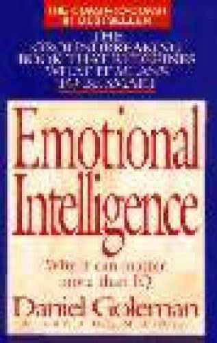 Emotional Intelligence Why It Can Matter More Than Iq Daniel Goleman