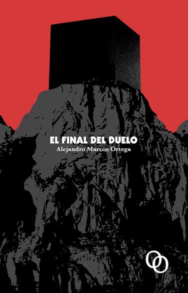 El final del duelo, Alejandro Marcos Ortega, reseña