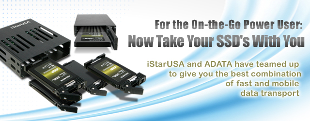 iStarUSA Mobile Drive Cages join with ADATA SSD's